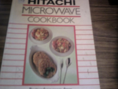 hitachi-microwave-cookbook-recipes-for-success-from-startes-though-to-puddings-preserves-and-drinks