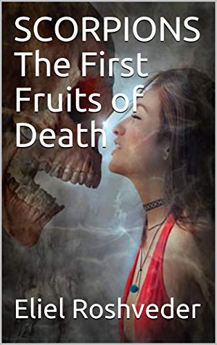 SCORPIONS   The First Fruits of Death (Tales of suspense and terror Book 6) (English Edition) Scorpion Hybrid
