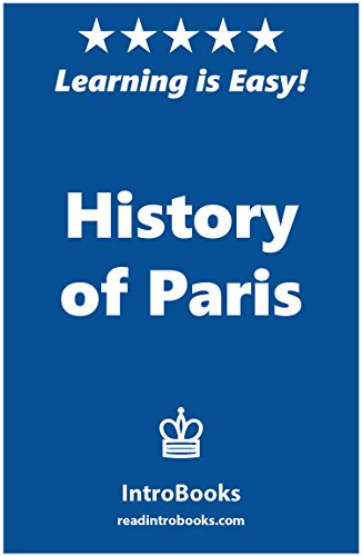 History of Paris by [IntroBooks]