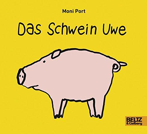 Das Schwein Uwe: Vierfarbiges Pappbilderbuch