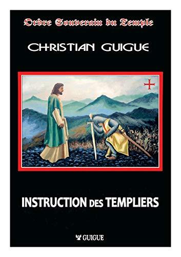 INSTRUCTION DES TEMPLIERS par Christian GUIGUE