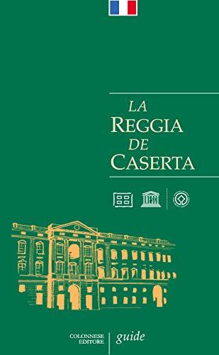 La Reggia de Caserta. Guide por Giuseppe Pesce