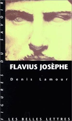 Flavius Josephe (Figures Du Savoir) par Denis Lamour