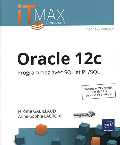 Oracle 12c - Programmez avec SQL et PL/SQL par Anne-Sophie LACROIX Jérôme GABILLAUD