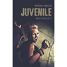Juvenile (Resistance Book 1) (English Edition)