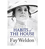 Habits of the House by Weldon, Fay ( Author ) ON Jul-19-2012, Hardback