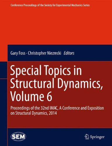 Special Topics in Structural Dynamics, Volume 6: Proceedings of the 32nd IMAC, A Conference and Exposition on Structural Dynamics, 2014 (Conference ... Society for Experimental Mechanics Series) (2014-04-23)