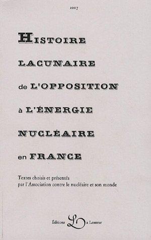 Histoire lacunaire de l'opposition à l'énergie nucléaire en France par Acnm