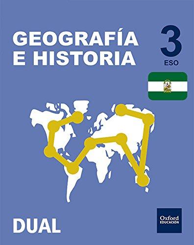 Inicia Dual Geografía E Historia. Libro Del Alumno Andalucía - 3º ESO - 9780190506315 por Ángel Navarro Madrid