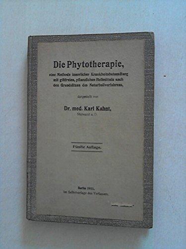 die-phytotherapie-eine-methode-innerlicher-krankheitsbehandlung-mit-giftfreien-pflanzlichen-heilmitt