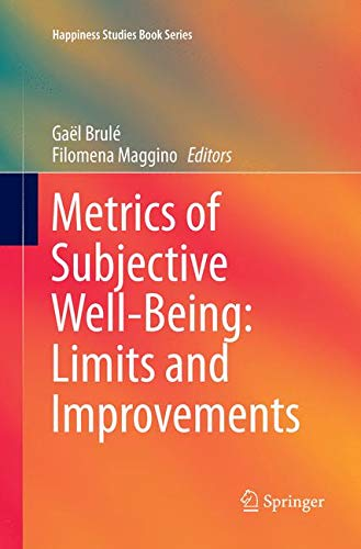 Metrics of Subjective Well-Being: Limits and Improvements