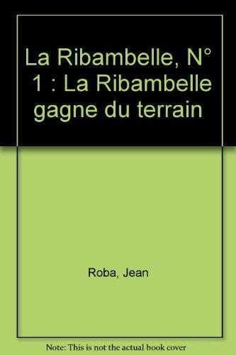 La Ribambelle, N° 1 : La Ribambelle gagne du terrain