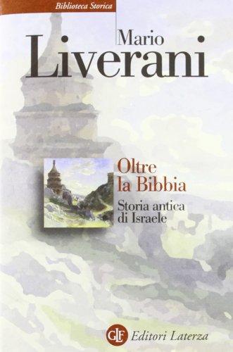 Oltre la Bibbia. Storia antica di Israele (Biblioteca storica Laterza)