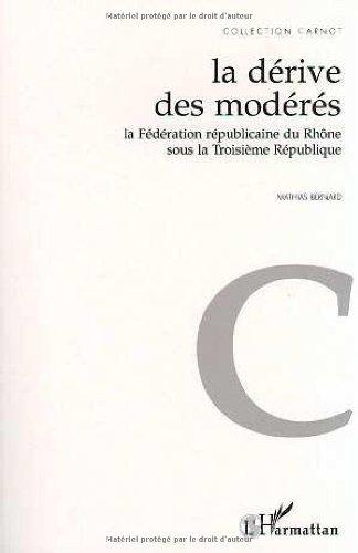 La dérive des modérés: La Fédération républicaine du Rhône sous la IIIe République