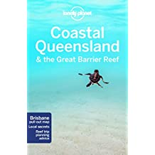 Coastal Queensland & Great Barrier Reef (Lonely Planet Travel Guide)