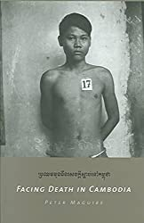 [Facing Death in Cambodia] (By: Peter Maguire) [published: April, 2005]