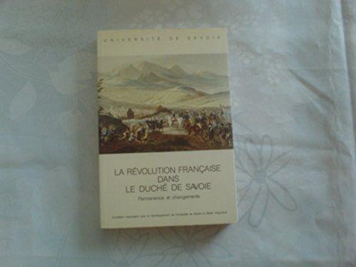 La Révolution française dans le duché de Savoie. Permanence et changements
