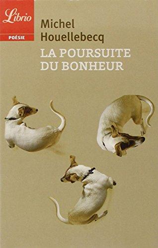 La poursuite du bonheur par Michel Houellebecq