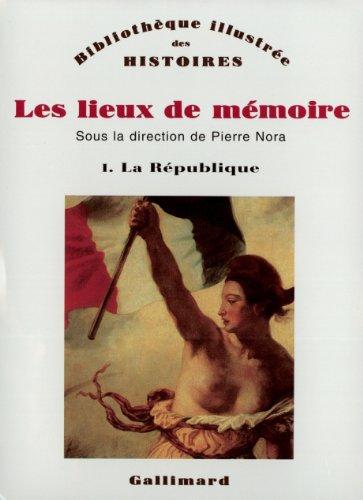 Les lieux de mémoire : Tome 1, la République par Collectif, Pierre Nora