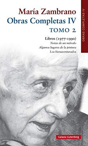 María Zambrano: O.C. IV: Tomo 2 (Obras Completas) por María Zambrano