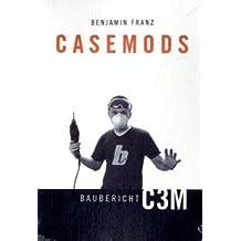 Casemods Baubericht C3M