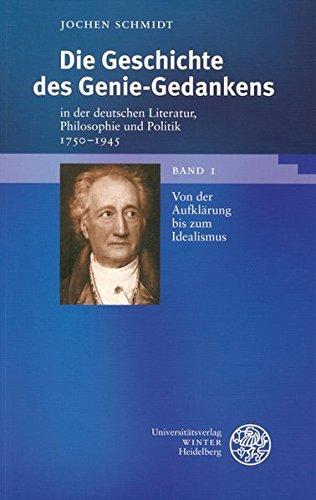Die Geschichte des Genie-Gedankens in der deutschen Literatur, Philosophie und Politik 1750-1945: Bd. 1: Von der Aufklärung bis zum Idealismus, Bd. 2: ... (Beiträge zur neueren Literaturgeschichte)
