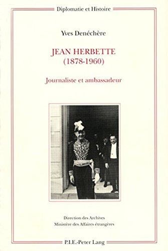 Jean Herbette 1878-1960: Journaliste Et Ambassadeu...