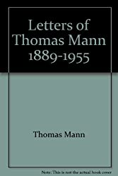 Letters of Thomas Mann 1889-1955 by Thomas Mann (1955-01-01)