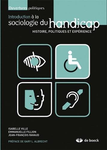 Introduction a la sociologie du handicap : Histoire, politiques et expérience