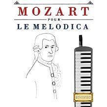 Mozart pour le Melodica: 10 pièces faciles pour le Melodica débutant livre