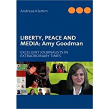 Liberty, Peace and Media: Amy Goodman (Paperback) - Common