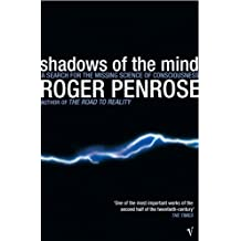 SHADOWS OF THE MIND - a Search for the Missing Science of Consciousness by SIR ROGER PENROSE (1995-08-01)