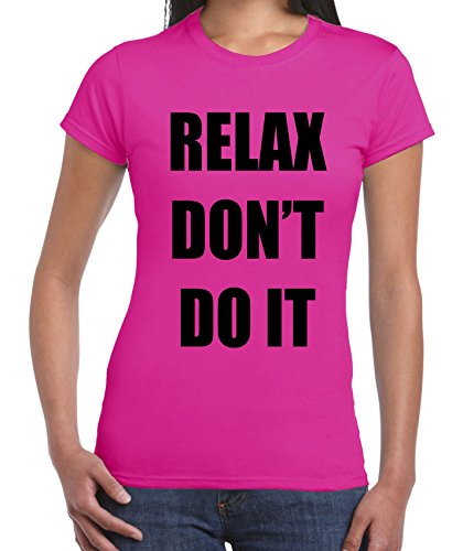 Women's Relax Don't Do It 1980s Pink or White T-Shirt, S to XL