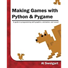 Making Games with Python & Pygame by Al Sweigart (2012-01-12)