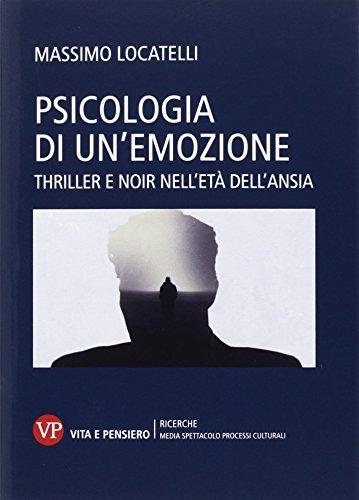 Psicologia delle emozioni. Thriller e noir nell'età dell'ansia