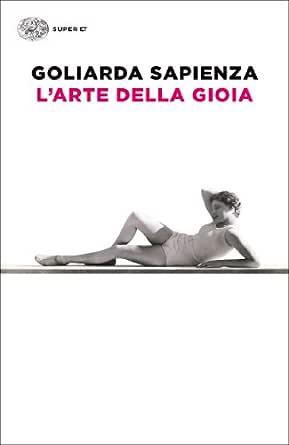 L'arte della gioia (Super ET) eBook: Sapienza, Goliarda: Amazon.it...