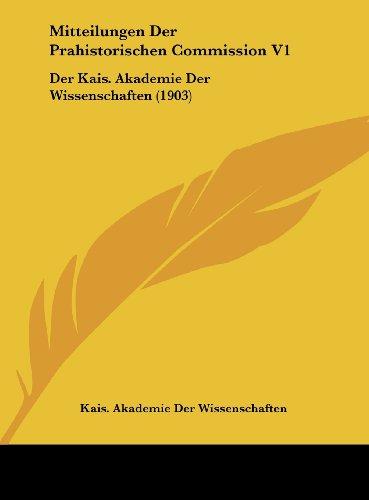 Mitteilungen Der Prahistorischen Commission V1: Der Kais. Akademie Der Wissenschaften (1903)