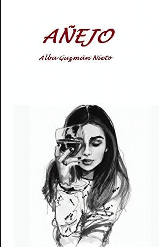 Añejo por Alba Guzmán Nieto