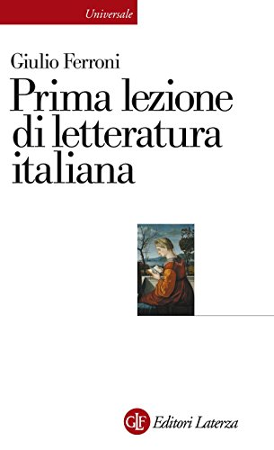 Prima lezione di letteratura italiana (Universale Laterza. Prime lezioni)