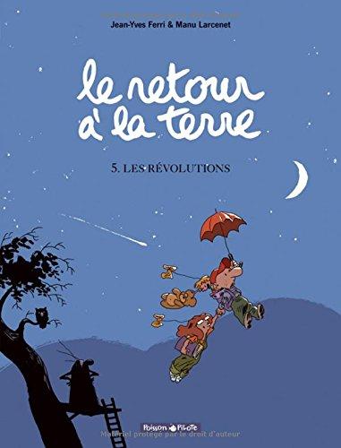 Le Retour à la terre - tome 5 - Les Révolutions