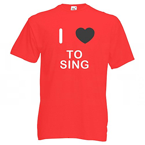 I Love To Sing - T-Shirt Rot