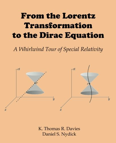From the Lorentz Transformation to the Dirac Equation: A Whirlwind Tour of Special Relativity por K Thomas R Davies