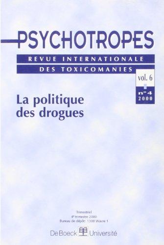 Psychotropes 00/4 : la politique des drogues par Pierre Angel