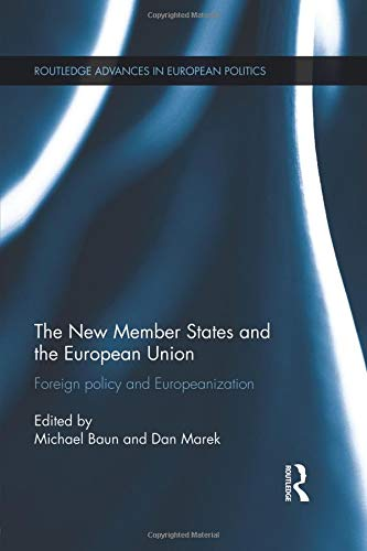 The New Member States and the European Union (Routledge Advances in European Politics)