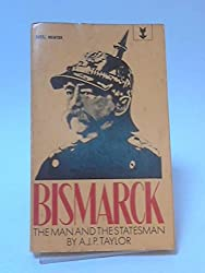 Bismarck: the Man and Statesman