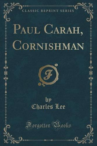 Paul Carah, Cornishman (Classic Reprint)
