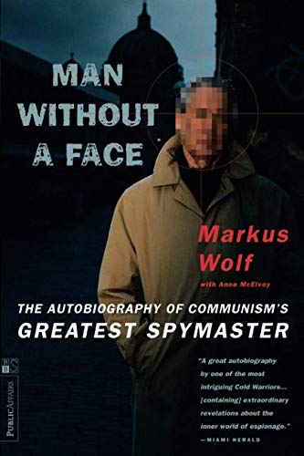 Man Without A Face: The Autobiography Of Communism's Greatest Spymaster por Anne McElvoy