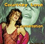 Courtney Love - In Conversation by Courtney Love -