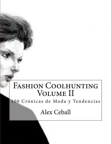 Fashion Coolhunting Volume II por Alex Ceball