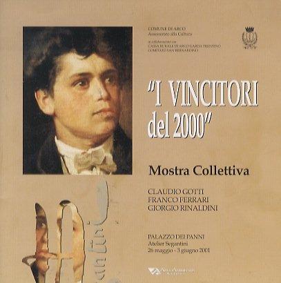 I vincitori del 2000: mostra collettiva degli artisti vincitori nella XXXIIa edizione del Premio Segantini: Claudio Gotti Franco Ferrari Giorgio Rinaldini.